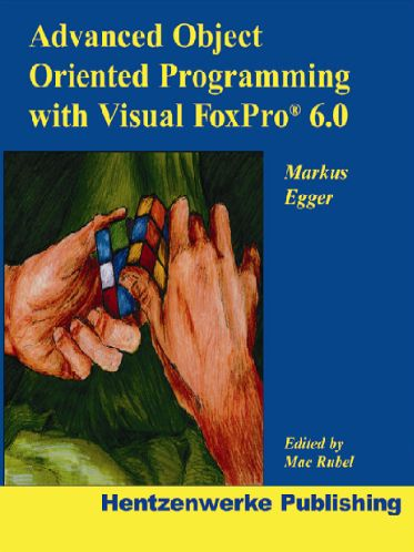 oops with foxpro Chapter 17 advanced object-oriented programming chapter 18 the visual foxpro foundation classes  special edition using visual foxpro 6 about the authors.
